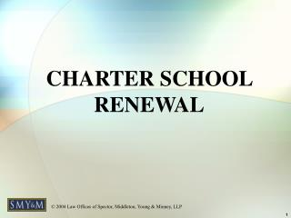 CHARTER SCHOOL RENEWAL