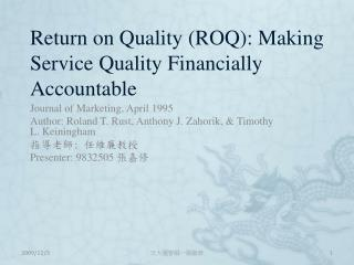 Return on Quality (ROQ): Making Service Quality Financially Accountable