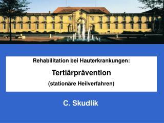 Rehabilitation bei Hauterkrankungen:  Tertiärprävention  (stationäre Heilverfahren)