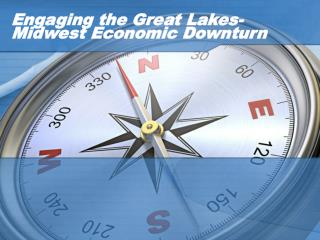 Engaging the Great Lakes-Midwest Economic Downturn