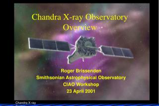 Chandra X-ray Observatory Overview