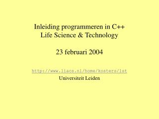 Inleiding programmeren in C++ Life Science & Technology 23 februari 2004