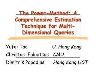 The Power-Method: A Comprehensive Estimation Technique for Multi-Dimensional Queries