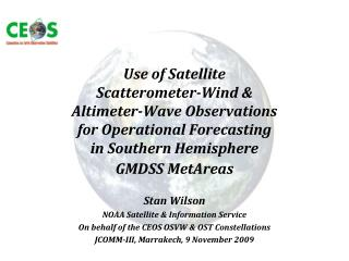 Stan Wilson NOAA Satellite & Information Service On behalf of the CEOS OSVW & OST Constellations