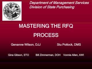MASTERING THE RFQ  PROCESS  Genanne Wilson, DJJStu Potlock, DMS