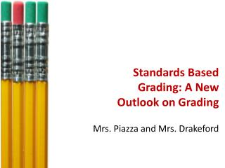 Standards Based Grading: A New Outlook on Grading