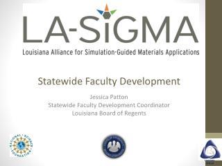 Statewide Faculty Development Jessica Patton Statewide Faculty Development Coordinator