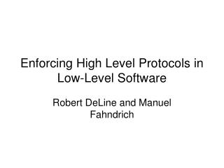 Enforcing High Level Protocols in Low-Level Software