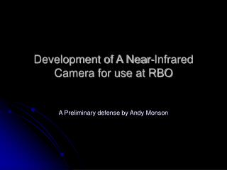 Development of A Near-Infrared Camera for use at RBO