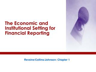 The Economic and Institutional Setting for Financial Reporting