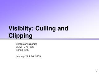 Visiblity: Culling and Clipping