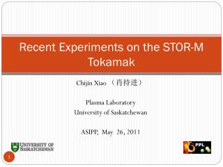 Recent Experiments on the STOR-M Tokamak