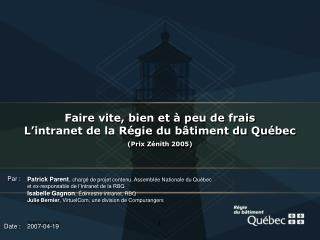 Faire vite, bien et à peu de frais  L'intranet de la Régie du bâtiment du Québec