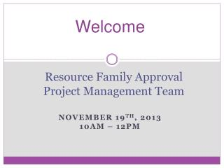 Resource Family Approval Project Management Team