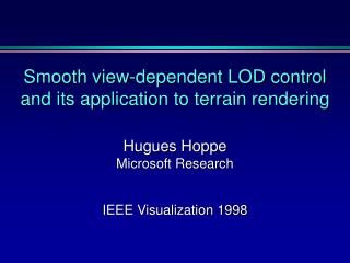 Smooth view-dependent LOD control and its application to terrain rendering