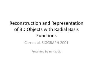 Reconstruction and Representation of 3D Objects with Radial Basis Functions