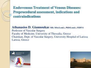 Athanasios D. Giannoukas  MD, MSc(Lond.), PhD(Lond.), FEBVS Professor of Vascular Surgery