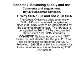 Chapter 7. Balancing supply and use Comments and suggestions. By Liv Hobbelstad Simpson.