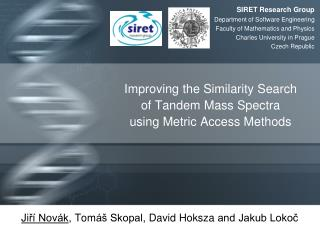 Improving the Similarity Search  of Tandem Mass Spectra  using Metric Access Methods