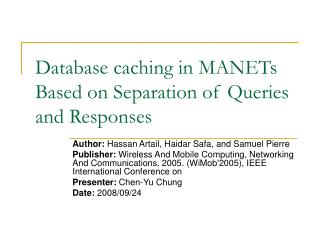 Database caching in MANETs Based on Separation of Queries and Responses