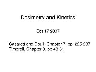 Dosimetry and Kinetics