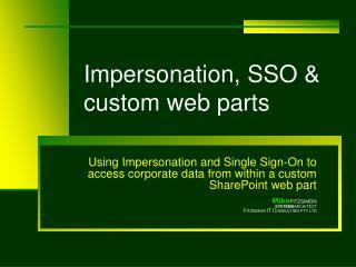 Impersonation, SSO & custom web parts