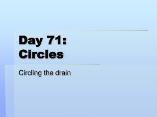 Day 71: Circles
