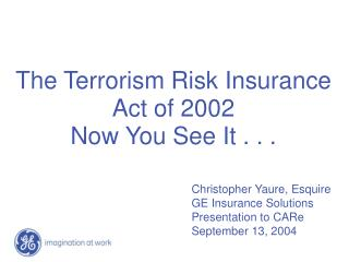 The Terrorism Risk Insurance Act of 2002 Now You See It . . .