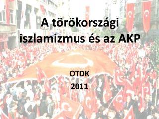 A törökországi iszlamizmus és az AKP
