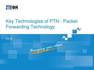 Key Technologies of PTN - Packet Forwarding Technology