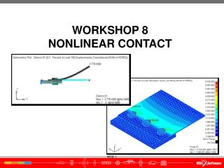 WORKSHOP  8 NONLINEAR CONTACT