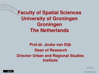 Faculty of Spatial Sciences University of Groningen Groningen The Netherlands