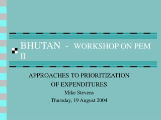BHUTAN  -   WORKSHOP ON PEM II
