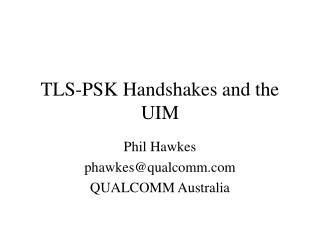 TLS-PSK Handshakes and the UIM