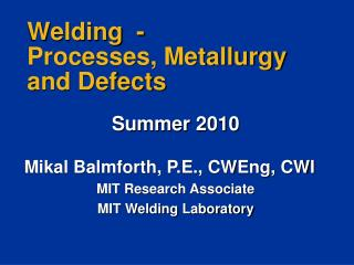 Welding  -  Processes, Metallurgy and Defects
