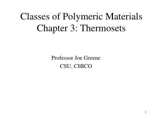 Classes of Polymeric Materials Chapter 3: Thermosets
