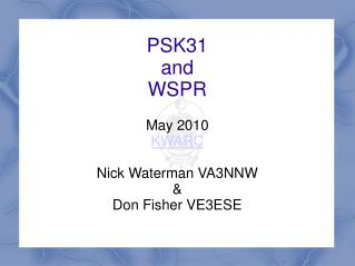 PSK31 and  WSPR