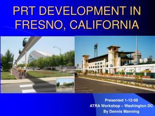 PRT DEVELOPMENT IN FRESNO, CALIFORNIA