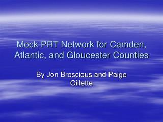 Mock PRT Network for Camden, Atlantic, and Gloucester Counties