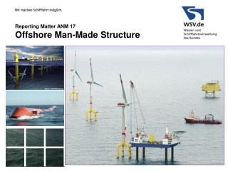 Reporting Matter ANM 17 Offshore Man-Made Structure