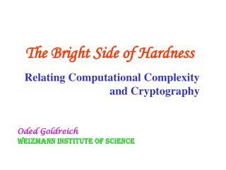 The Bright Side of Hardness