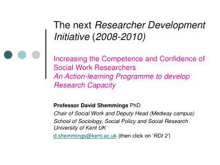 Professor David Shemmings  PhD Chair of Social Work and Deputy Head (Medway campus)