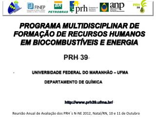 PRH 39 UNIVERSIDADE FEDERAL DO MARANHÃO – UFMA 			DEPARTAMENTO DE QUÍMICA