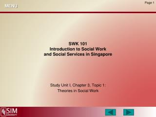 SWK 101 Introduction to Social Work and Social Services in Singapore