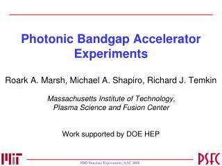 Photonic Bandgap Accelerator Experiments