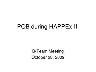 PQB during HAPPEx-III