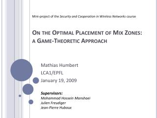 On the Optimal Placement of Mix Zones:         a Game- Theoretic Approach