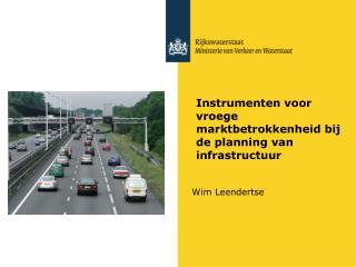 Instrumenten voor vroege marktbetrokkenheid bij de planning van infrastructuur