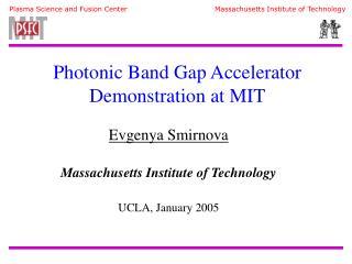 Evgenya Smirnova Massachusetts Institute of Technology UCLA, January 2005