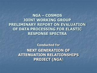 Conducted for NEXT GENERATION OF ATTENUATION RELATIONSHIPS PROJECT (NGA )